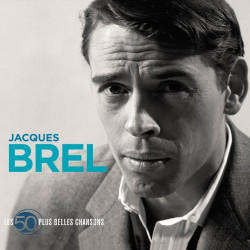 JACQUES BREL - LES 50 PLUS...