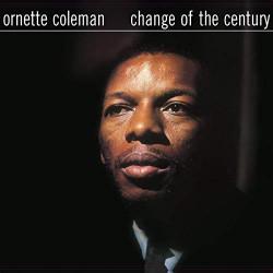 ORNETTE COLEMAN - CHANGE OF...