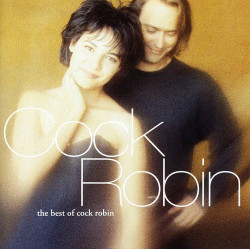 COCK ROBIN - THE BEST OF...