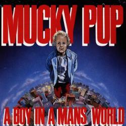 MUCKY PUP - A BOY IN A...