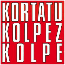 KORTATU - KOLPEZ KOLPE