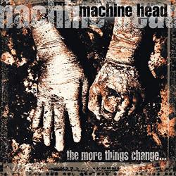 MACHINE HEAD - THE MORE...