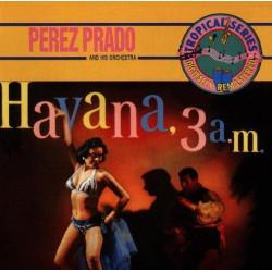 PEREZ PRADO - HAVANA, 3 A.M.