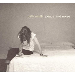 PATTI SMITH - PEACE AND NOISE