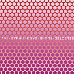 THE STRIKE BOYS - SELECTED...