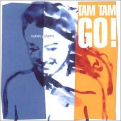 TAM TAM GO - NUBES Y CLAROS