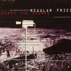 REGULAR FRIES - ACCEPT THE...