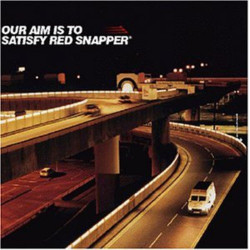 RED SNAPPER - OUR AIM IS TO...