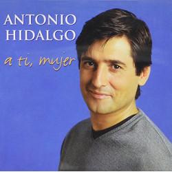 ANTONIO HIDALGO - A TI, MUJER