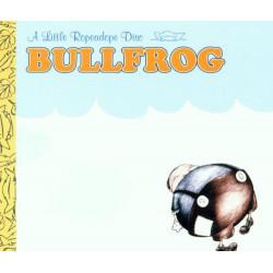 BULLFROG - A LITTLE...