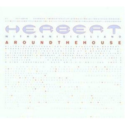 HERBERT - AROUND THE HOUSE...