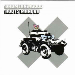 ROOTS MANUVA - BADMEANINGOOD