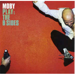 MOBY - PLAY: THE B SIDES