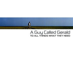 A GUY CALLED GERALD - TO...
