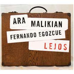 ARA MALIKIAN / EGOZCUE - LEJOS