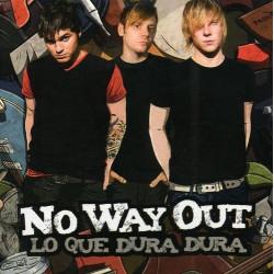 NO WAY OUT - LO QUE DURA DURA
