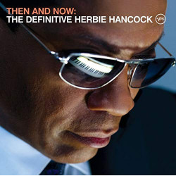 HERBIE HANCOCK - THEN AND NOW