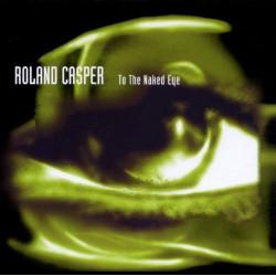 ROLAND CASPER - TO THE...