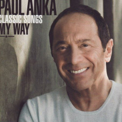 PAUL ANKA - CLASSICS SONGS...