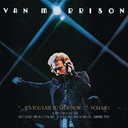 VAN MORRISON - ..IT'S TOO...