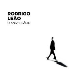 RODRIGO LEAO - O ANIVERSARIO