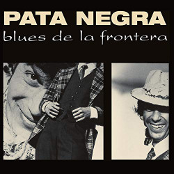 PATA NEGRA - BLUES DE LA...