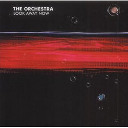THE ORCHESTRA - LOOK AWAY NOW