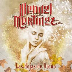 MANUEL MARTINEZ - LAS HOJAS...