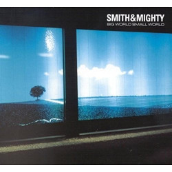 SMITH & MIGHTY - BIG WORLD...