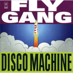 FLY GANG - DISCO MACHINE