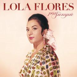 LOLA FLORES - POR SIEMPRE...