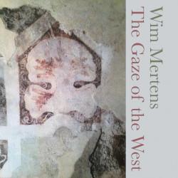 WIM MERTENS - THE GAZE OF...