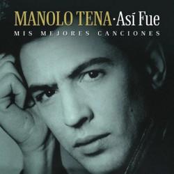 MANOLO TENA - ASÍ FUE: MIS...