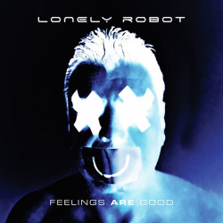 LONELY ROBOT - FEELINGS ARE...