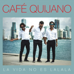 CAFE QUIJANO - LA VIDA NO...