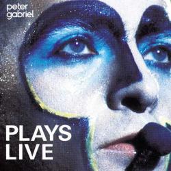 PETER GABRIEL - PLAYS LIVE...