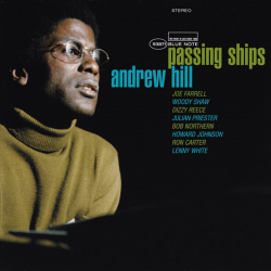 ANDREW HILL - PASSING SHIPS...