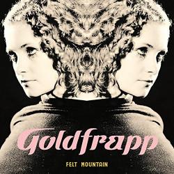 GOLDFRAPP - FELT MOUNTAIN...