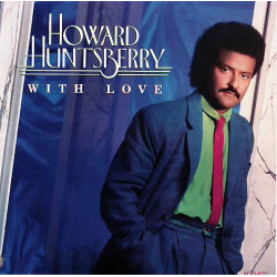 HOWARD HUNTSBERRY - WITH LOVE