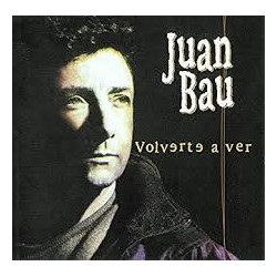 JUAN BAU - VOLVERTE A VER