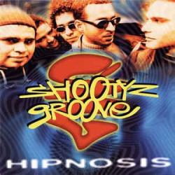 SHOOTYZ GROOVE - HIPNOSIS