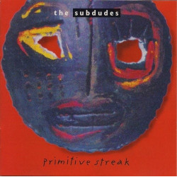 THE SUBDUBES - PRIMITIVE...