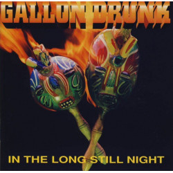GALLON DRUNK - IN THE LONG...