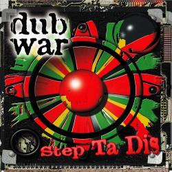 DUB WAR - STEP TA DIS