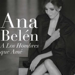 ANA BELEN - A LOS HOMBRES...