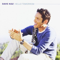DAVE KOZ - HELLO TOMORROW