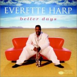 EVERETTE HARP - BETTER DAYS