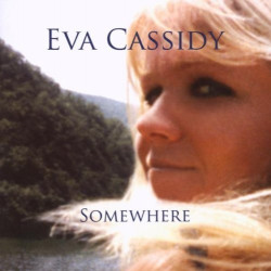 EVA CASSIDY - SOMWHERE