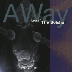 THE BOLSHOI - BEST OF... AWAY