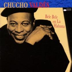 CHUCHO VALDES - BELE BELE...
